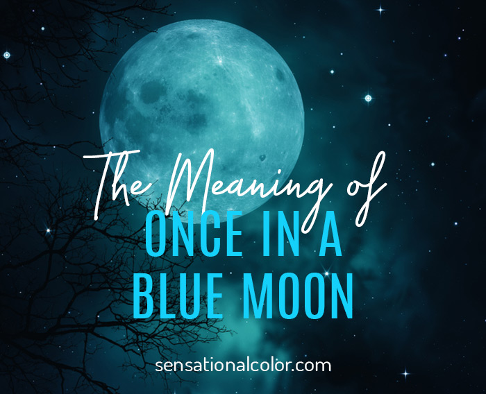 The Meaning of Once in a Blue Moon