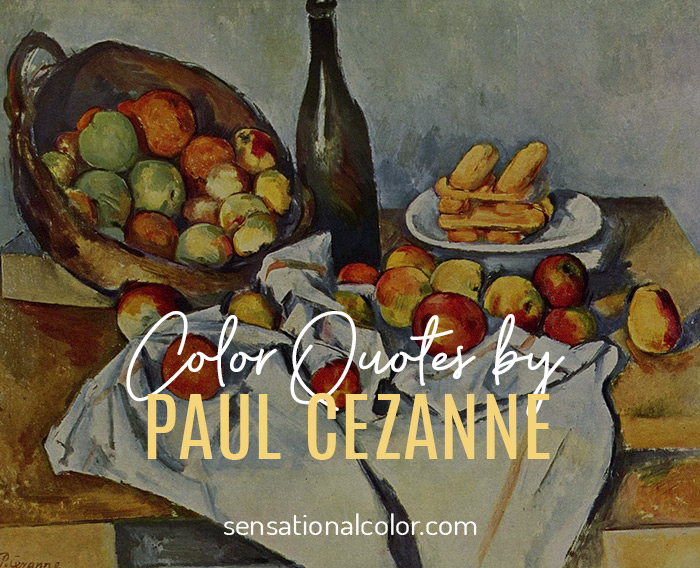 Color Quotes by Paul Cézanne