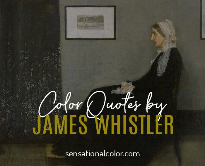 Color Quotes by James Whistler