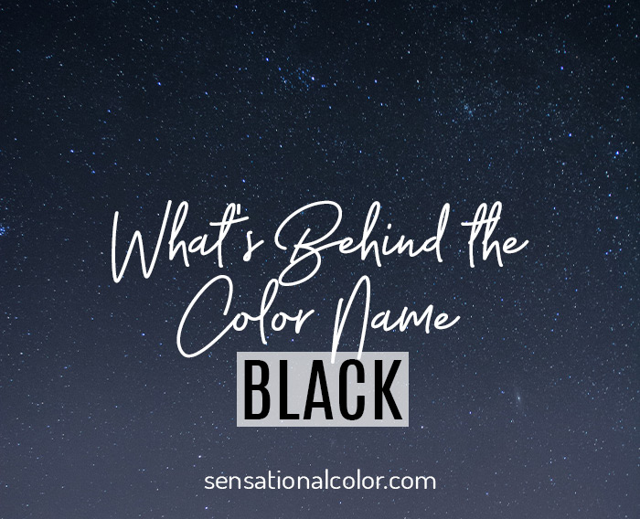 What's Behind the Color Name Black