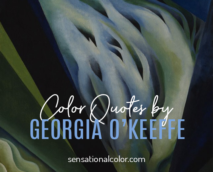 Color Quotes by Georgia O'Keeffe