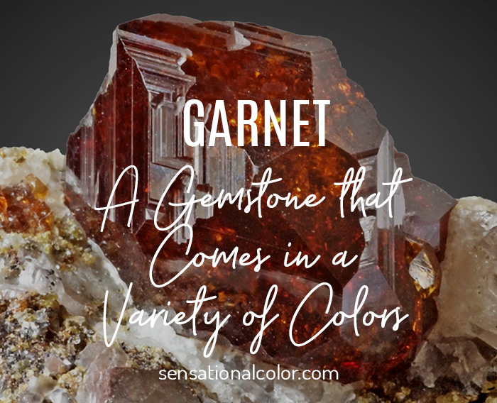 Garnet: A Gemstone that Comes in a Variety of Colors