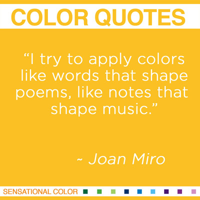 """""""I try to apply colors like words that shape poems, like notes that shape music."""" Joan Miro, Spanish Surrealist Painter and Sculptor, 1893-1983"""