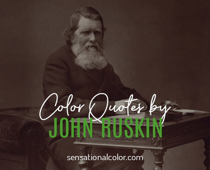 Color Quotes by John Ruskin