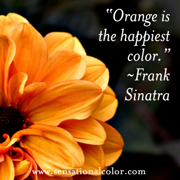 Quotes About Color By Frank Sinatra - Orange is the happiest color. ~ Frank Sinatra