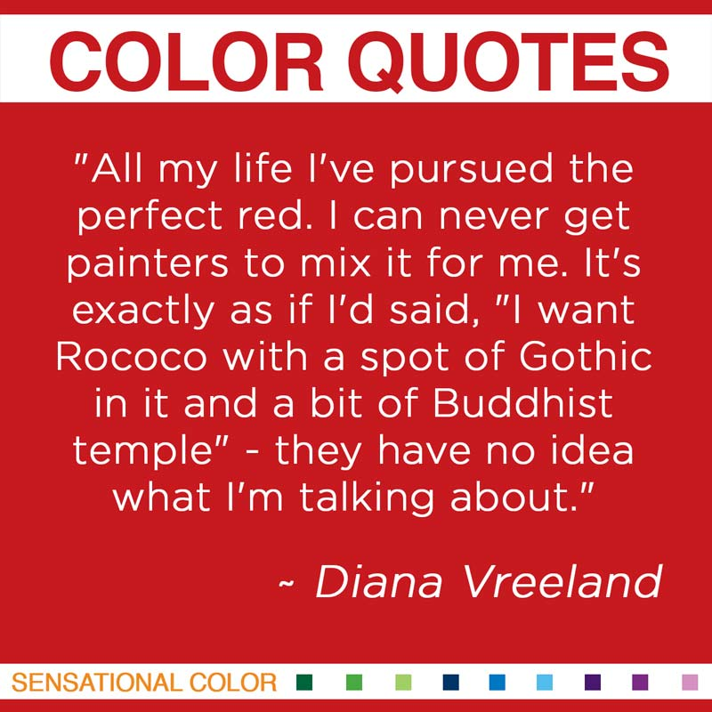 Quotes About Color by Diana Vreeland | Sensational Color