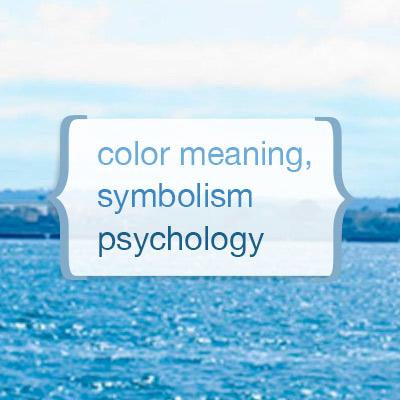 Color Meaning, Symbolism & Psychology