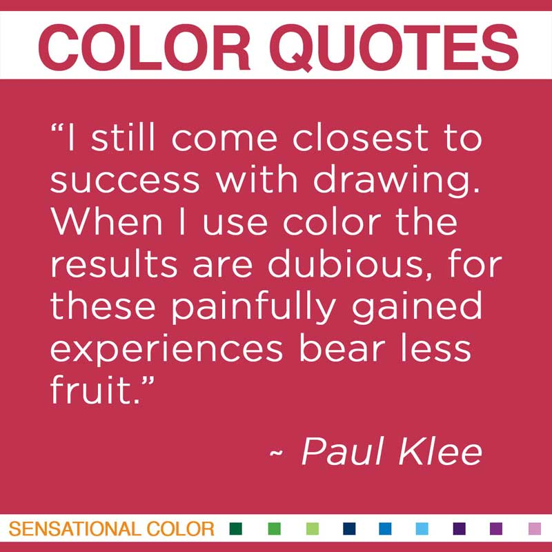 Quotes About Color by Paul Klee | Sensational Color