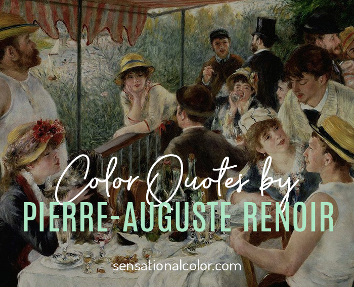 Quotes About Color by Pierre-Auguste Renoir