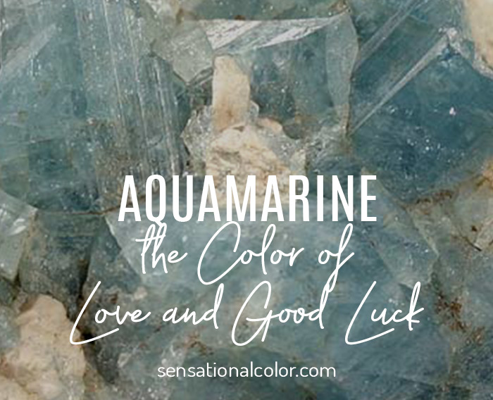 Aquamarine: The Color of Love and Good Luck