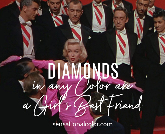 Diamonds in Any Color are a Girl's Best Friend