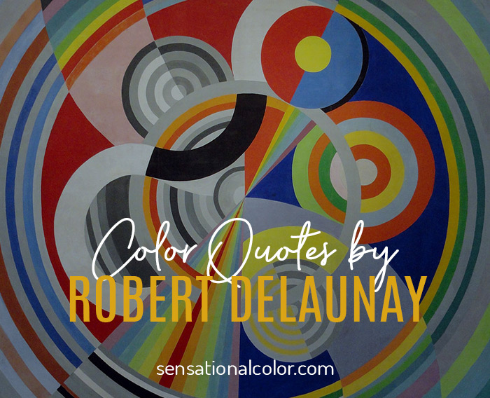 Color Quotes by Robert Delaunay