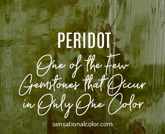 Peridot: One of the Few Gemstones that Occur in Only One Color
