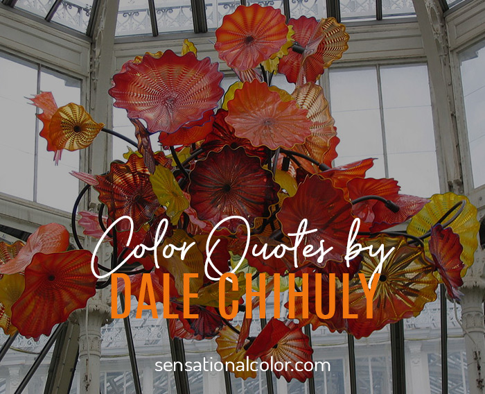 Color Quotes by Dale Chihuly