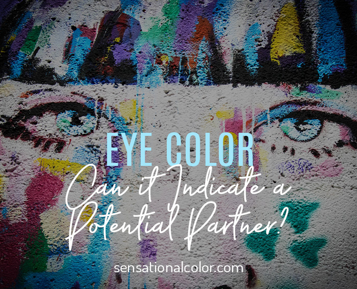 Color Psychology: Can Eye Color Indicate a Potential Partner?