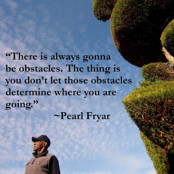 Pearl Fryar Quote