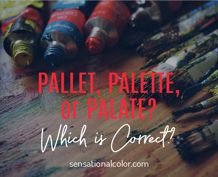 Color Pallet, Palette, Palate - Which is Correct?