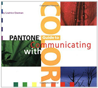 Pantone Guide to Communicating with Color by Eiseman. Leatrice