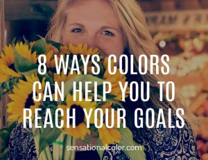 8 Ways Colors Can Help You To Reach Your Goals