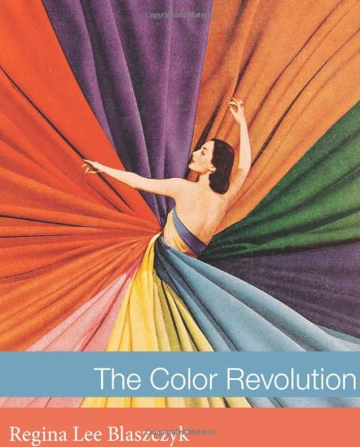 The Color Revolution (Lemelson Center Studies in Invention and Innovation series)