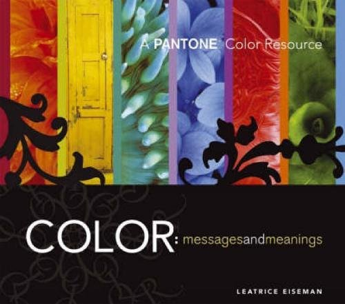 Color Messages And Meanings By Leatrice Eiseman
