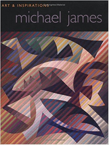 Michael James: Art and Inspirations