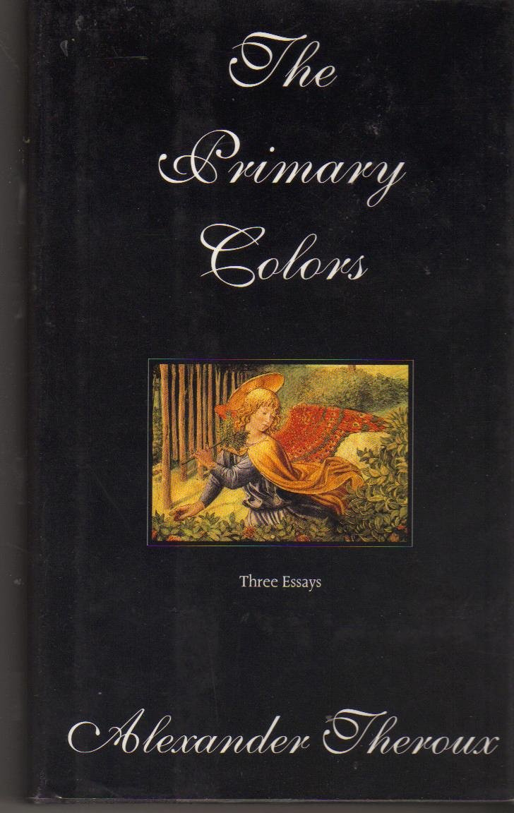 The Primary Colors: Three Essays