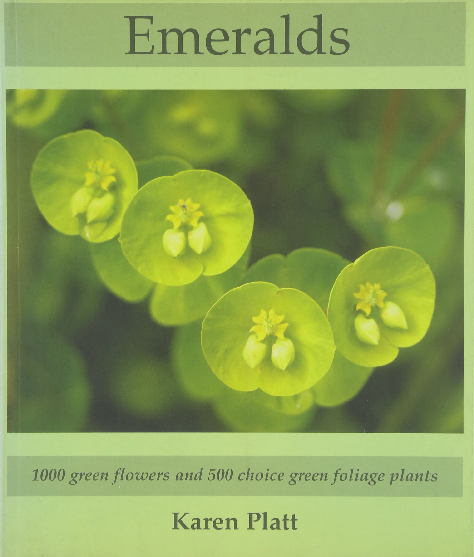 Emeralds: 1000 Green Flowers and 500 Choice Green Foliage Plants