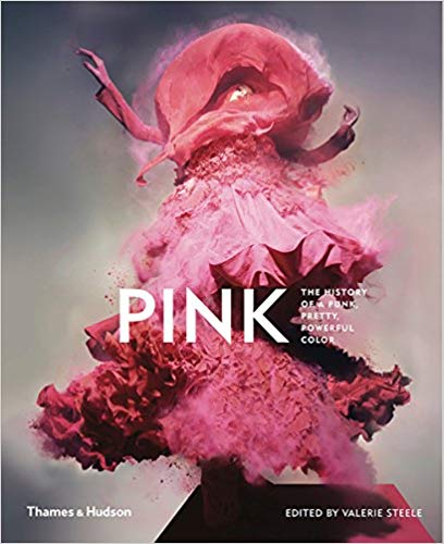 Pink The History of a Punk Pretty Powerful Color