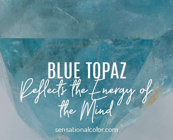 Blue Topaz Reflects the Energy of the Mind