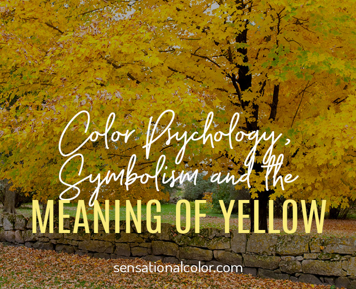 Color Psychology, Symbolism and Meaning of Yellow