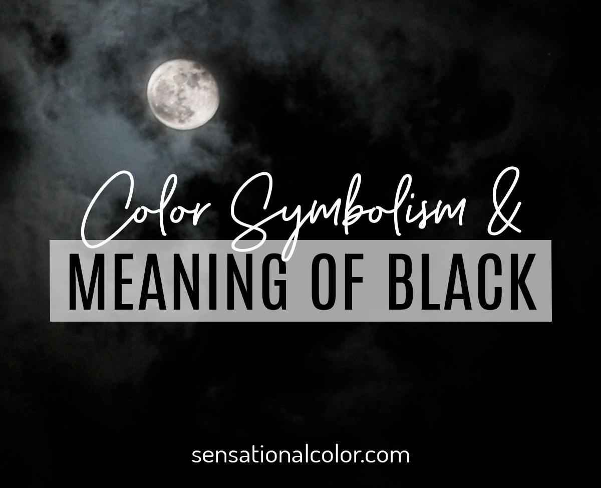 Color Symbolism and Meaning of Black