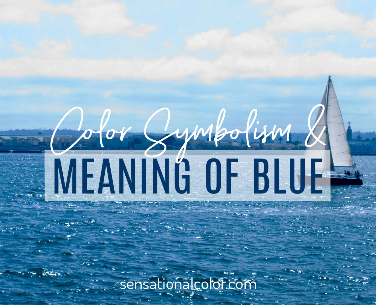 Color Symbolism and Meaning of Blue