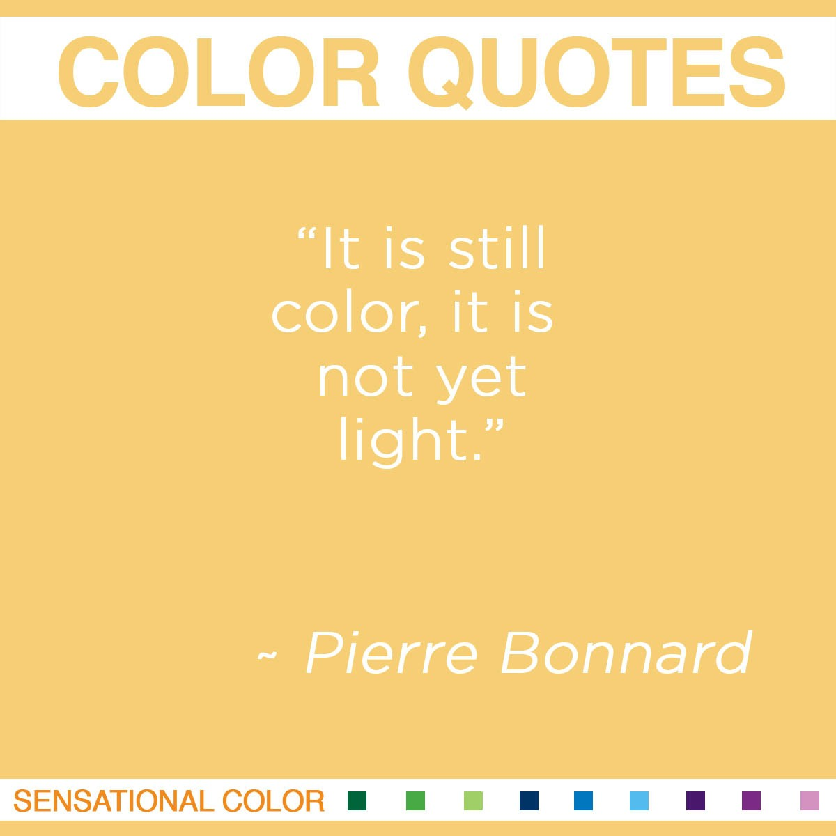 """It is still color, it is not yet light."" - Pierre Bonnard"