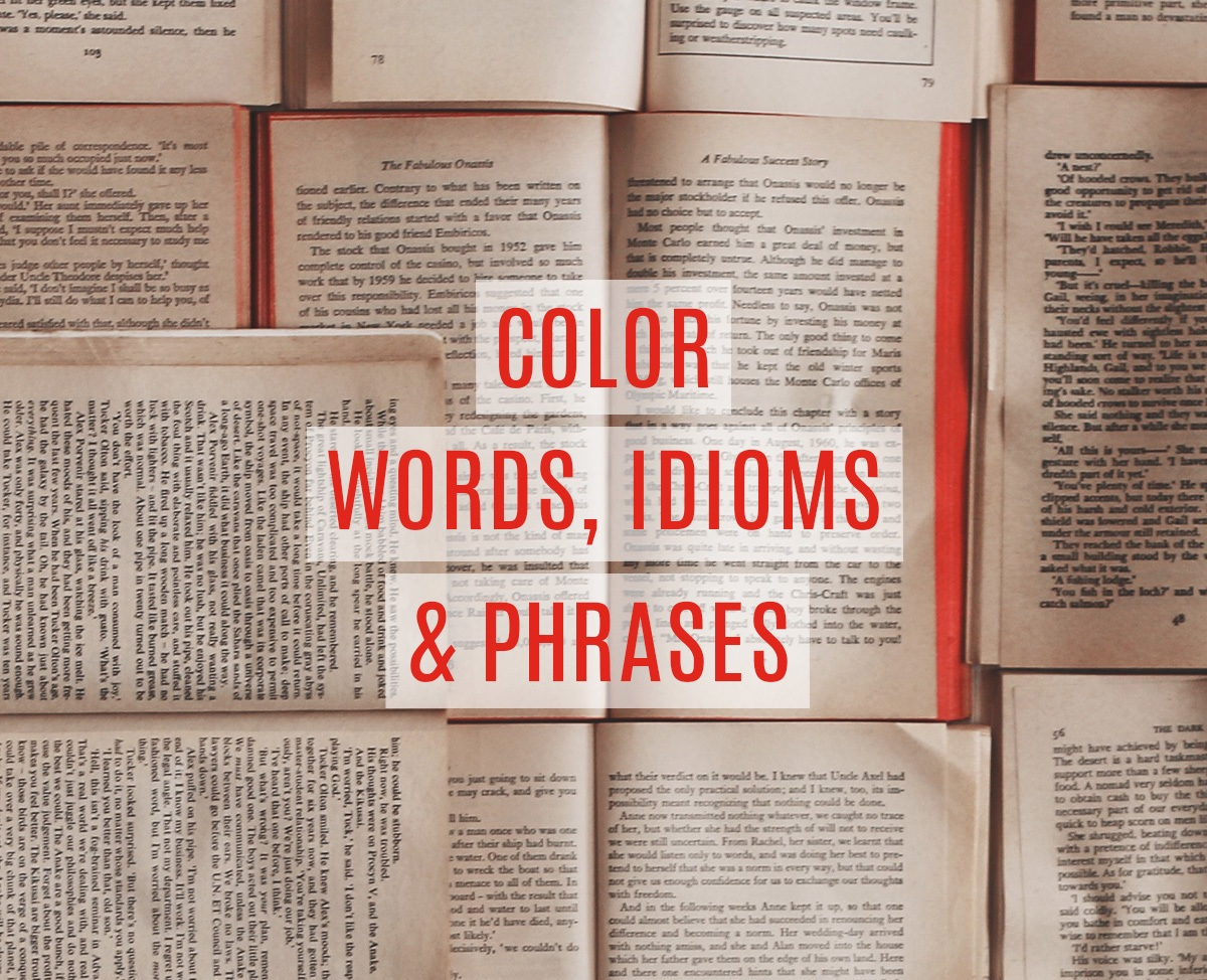 Color Words, Idioms and Phrases
