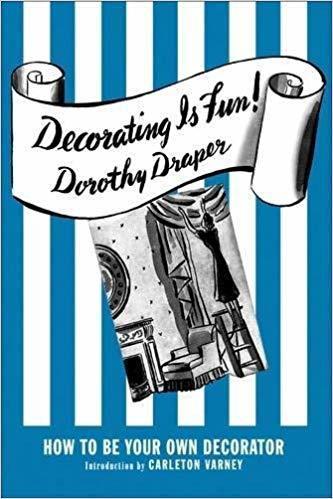 Decorating is Fun Dorothy Draper Book