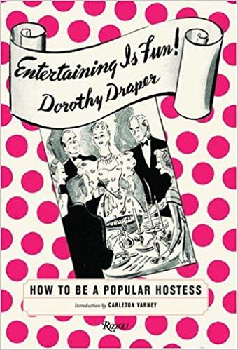 Entertaining is Fun Dorothy Draper Book
