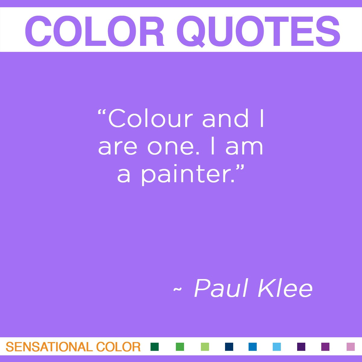 """""""Colour and I are one. I am a painter.""""  - Paul Klee"""