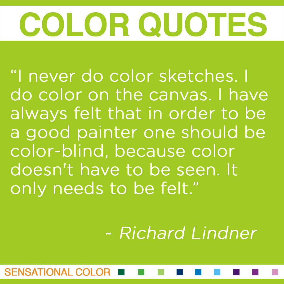 """""""I never do color sketches. I do color on the canvas. I have always felt that in order to be a good painter one should be color-blind, because color doesn't have to be seen. It only needs to be felt."""" - Richard Lindner"""
