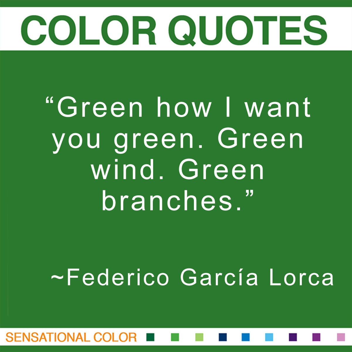 """""""Green how I want you green. Green wind. Green branches."""" - Federico lorca"""