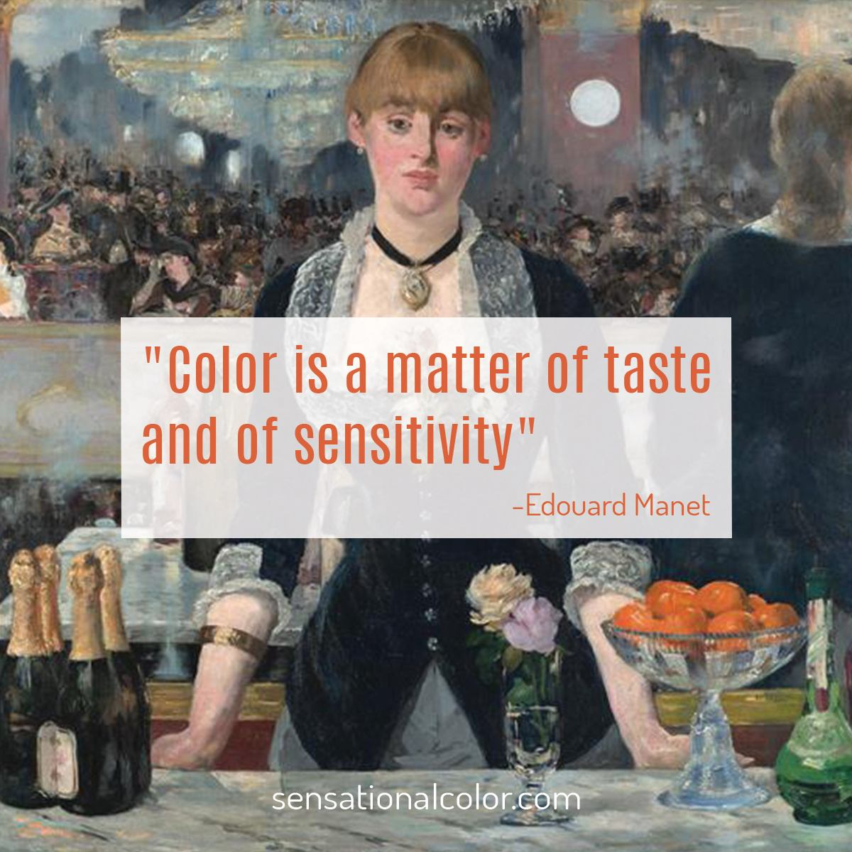 """Color is a matter of taste and of sensitivity."" - Edouard Manet"
