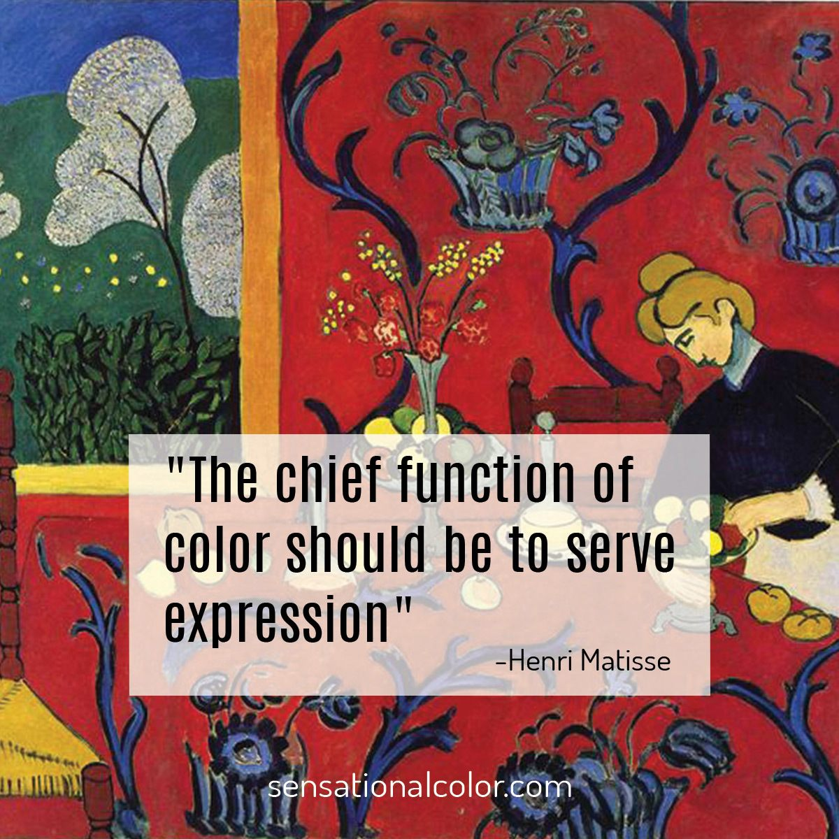 """The chief function of color should be to serve expression.""  - Henri Matisse"