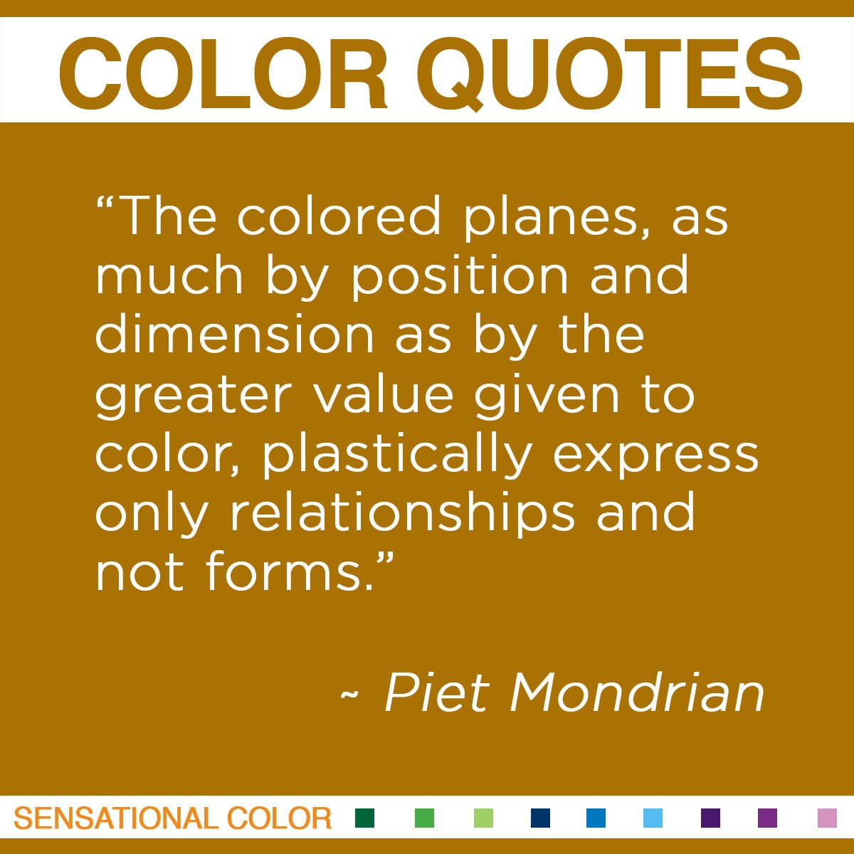 """The colored planes, as much by position and dimension as by the greater value given to color, plastically express only relationships and not forms."" - Piet Mondrian"