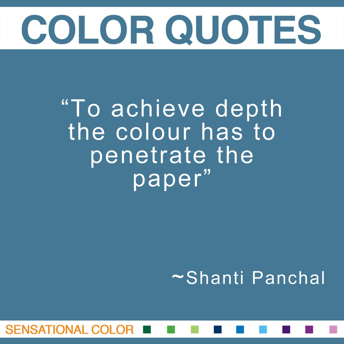 """To achieve depth the colour has to penetrate the paper."" - Shanti Panchal"