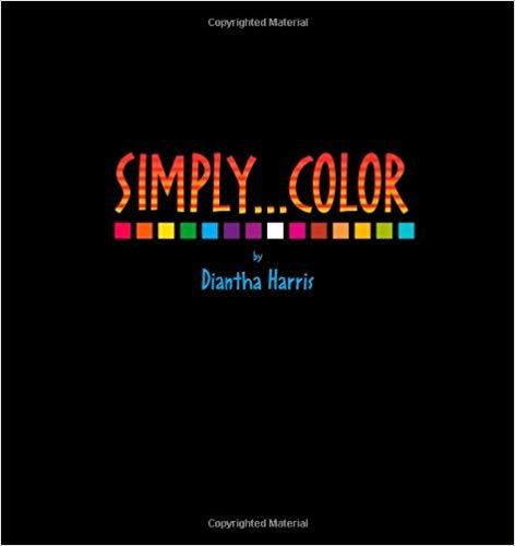 Simply...Color by Diantha Harris