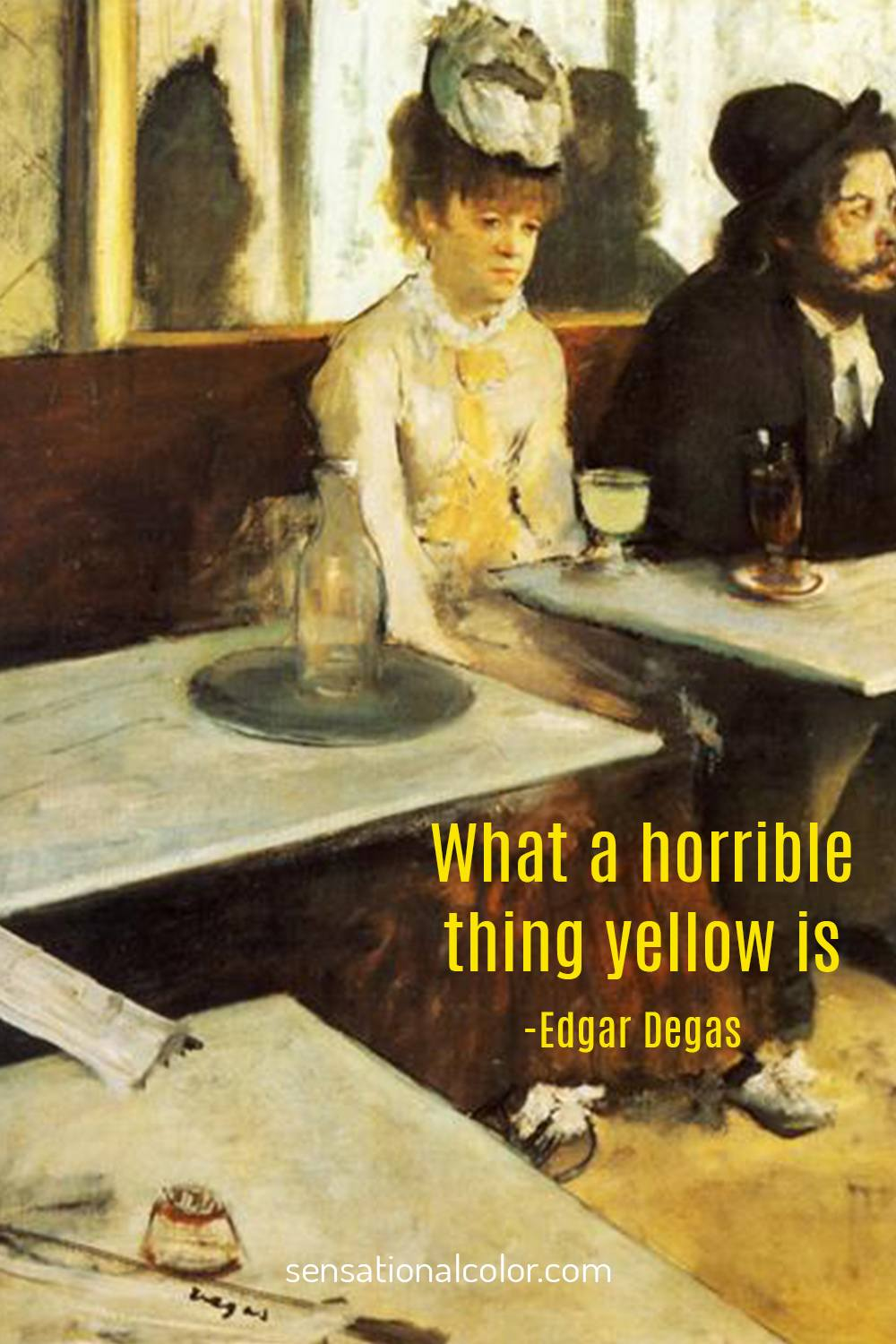 """What a horrible thing yellow is."" - Edgar Degas"