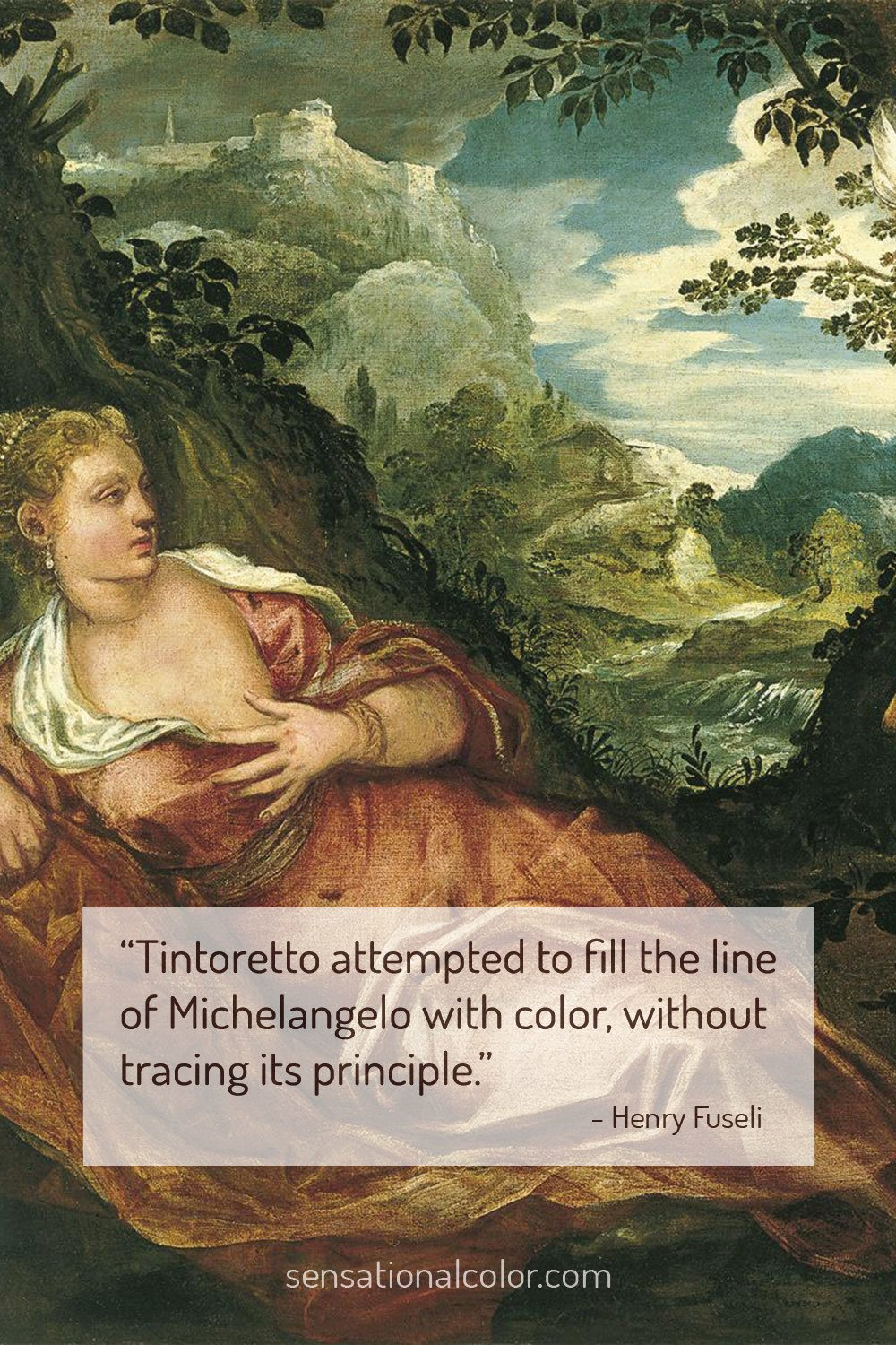 """Tintoretto attempted to fill the line of Michelangelo with color, without tracing its principle."" - Henry Fuseli"