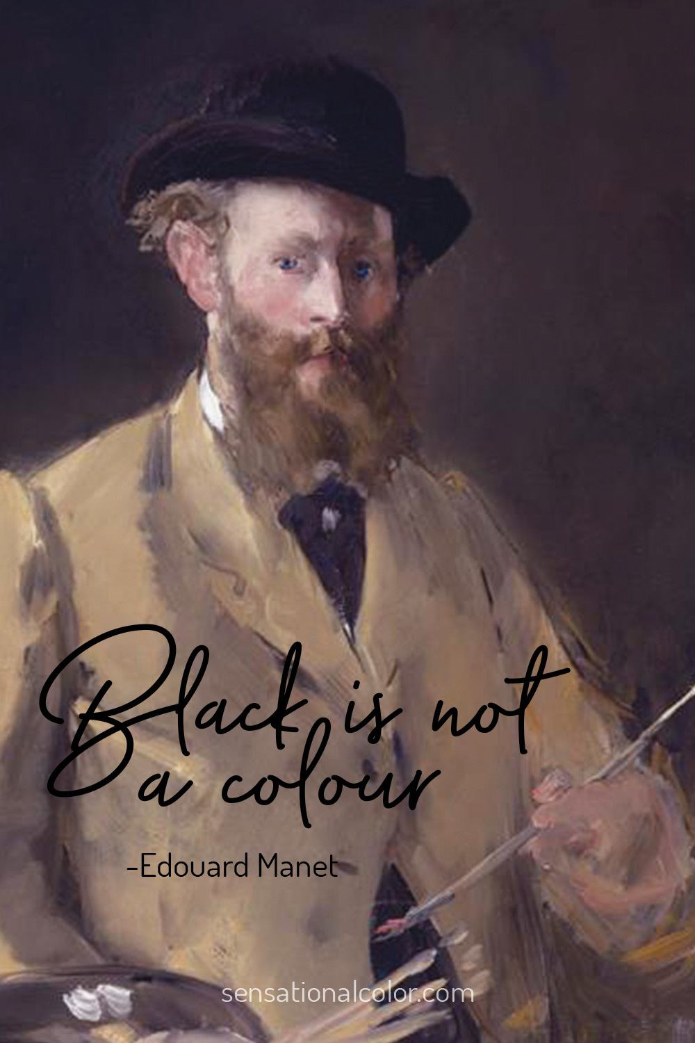 """Black is not a color.""-Edouard Manet"